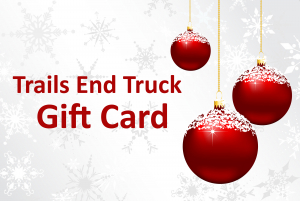 Monthly Specials - Trails End Truck - Trails End Truck Gift Card